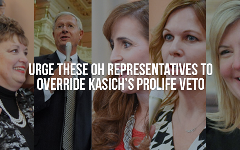 Urge these representatives to override Kasich's prolife veto