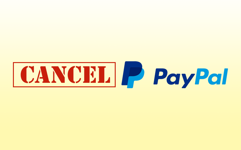 Cancel Your PayPal Account Today!