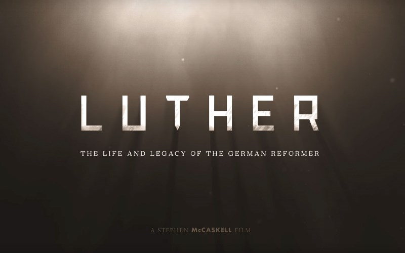 'Luther' Documentary: A Must-See this Reformation Day