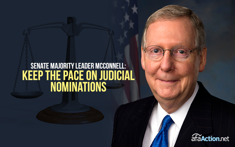 Tell Sen. McConnell to keep advancing Pres. Trump's judges for vote