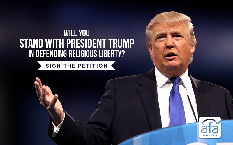 Ask President Trump to Stand for Religious Liberty