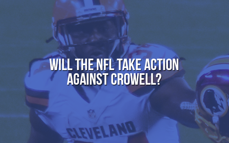 Tell NFL to Discipline Cleveland Browns Crowell