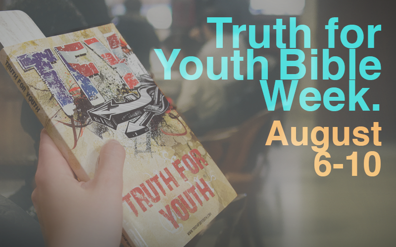 National 'Truth for Youth' Week - Get your free Bible and wristband now!