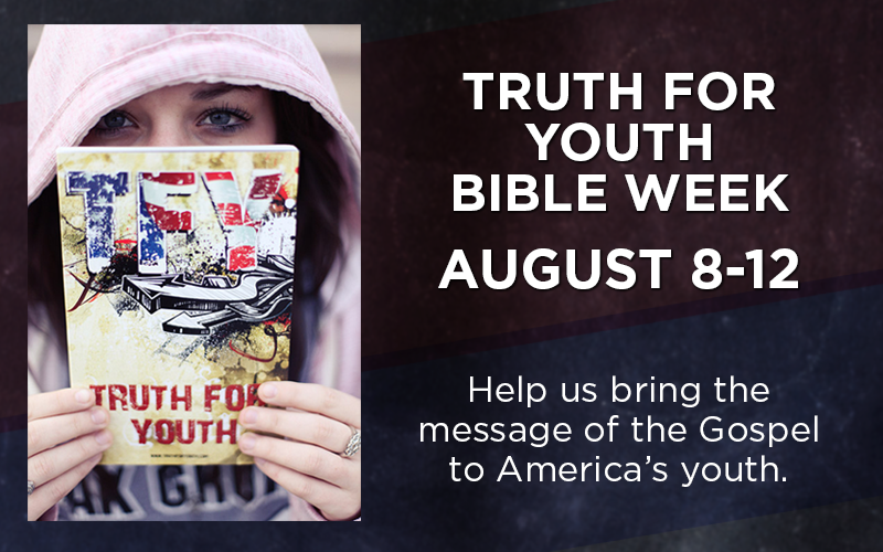 It's 'Truth For Youth' Bible Week!