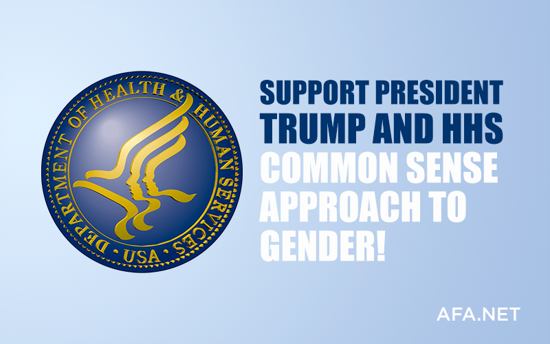 Support President Trump and HHS policy to define gender biologically