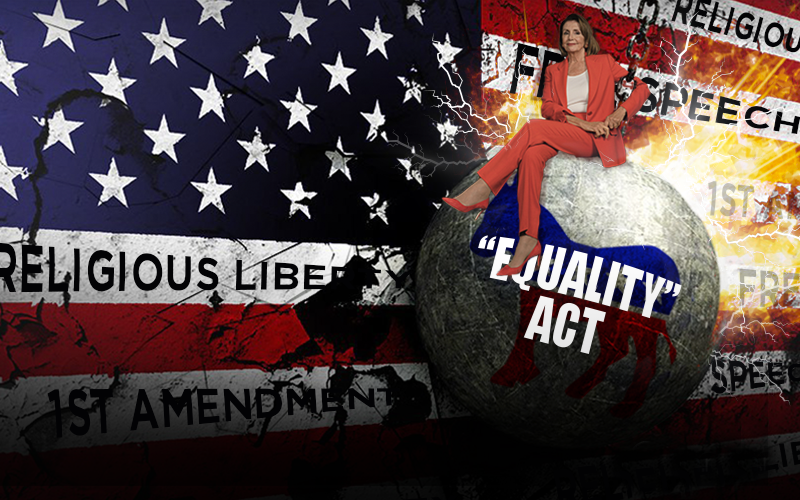 The Equality Act Is a Religious Liberty Wrecking Ball