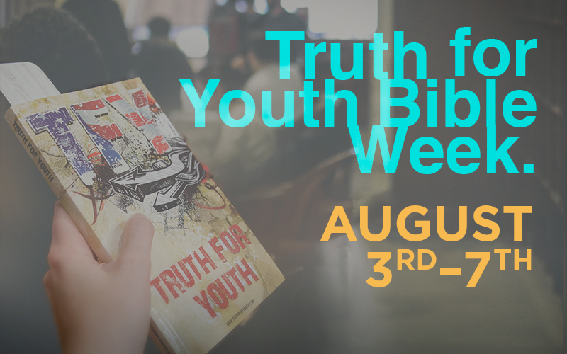 National 'Truth for Youth' Week - Order your free Bible now!