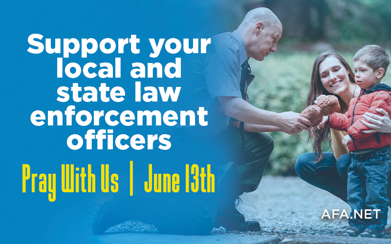 American Family Association Issues Day of Prayer and Appreciation for Law Enforcement on June 13